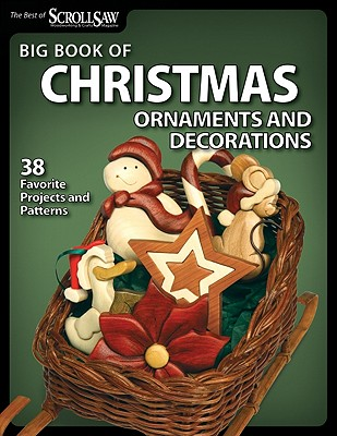 Big Book of Christmas Ornaments and Decorations By Scroll Saw Woodworking & Crafts (COR)